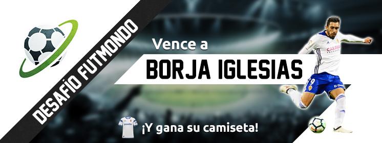 Desafío Borja Iglesias