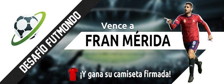 Desafío Fran Mérida